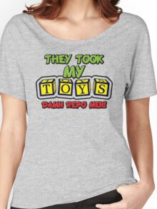 They Took My Toys Women's Relaxed Fit T-Shirt