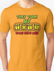 They Took My Toys T-Shirt