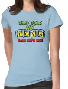 They Took My Toys Womens Fitted T-Shirt