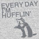 Every Day I'm Hufflin' by hufflepuffed