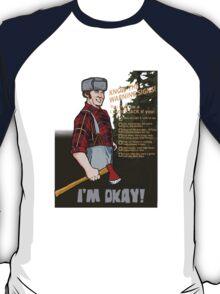 Lumberjack warning! T-Shirt