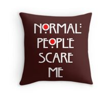 Normal People Scare Me v.2 Throw Pillow