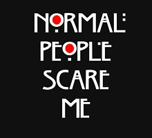 Normal People Scare Me v.2 Unisex T-Shirt