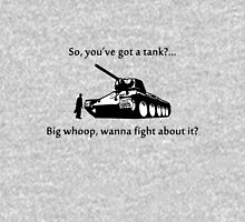 So you've got a tank? Unisex T-Shirt