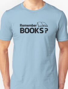 Remember Books? T-Shirt