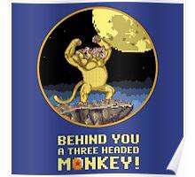A Three headed Monkey! Poster