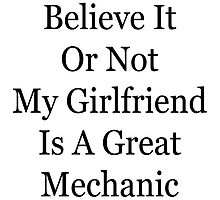 Believe It Or Not My Girlfriend Is A Great Mechanic by supernova23
