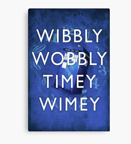Doctor Who Timey Wimey Canvas Print