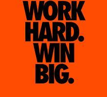 WORK HARD. WIN BIG. T-Shirt