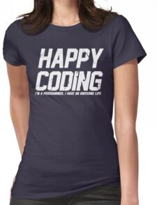 Programmer : Happy Coding Womens Fitted T-Shirt