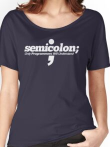 Programmer - Semicolon Women's Relaxed Fit T-Shirt