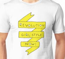 revolution girl style now! Unisex T-Shirt