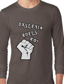 Dyslexia Rules Ok! Long Sleeve T-Shirt