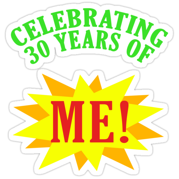 Celebrating 30 years of ME!