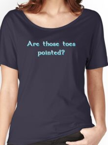 Are those toes pointed? Women's Relaxed Fit T-Shirt