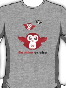 Pengui-Be mine or else T-Shirt