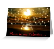 PLEASE BE MY VALENTINE~ Greeting Card