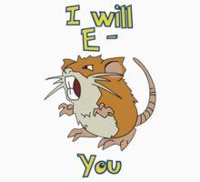 I will E-Raticate you!! Baby Tee