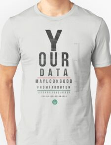 Your Data Looks Good From Far Unisex T-Shirt