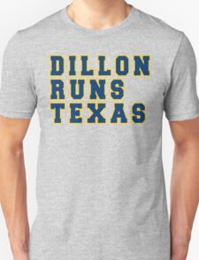 DILLON RUNS TEXAS! Unisex T-Shirt