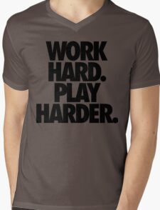 WORK HARD. PLAY HARDER. Mens V-Neck T-Shirt