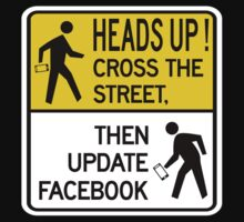 Heads Up! Cross the Street, Then Update Facebook Pedestrian Sign, California, USA by worldofsigns