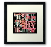 Maybe You're Thinking The Same Thing Framed Print