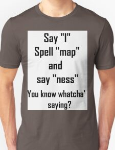 I-MAP-NESS T-Shirt