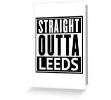 straight outta leeds Greeting Card
