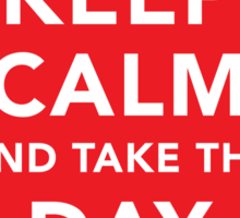 Keep Calm and Take the Day Off [Dark] Sticker