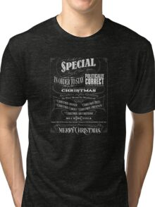 Politically Correct or Incorrect Black Chalkboard Typography  Christmas - I Tri-blend T-Shirt