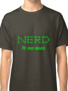 Nerd, at your service. Classic T-Shirt