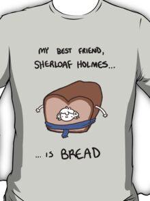 Sherloaf (black writing) T-Shirt