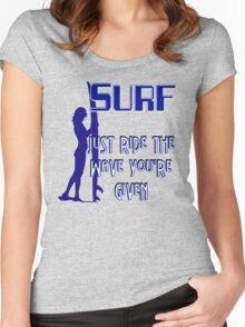 Surfing - Just Ride the Wave You're Given Women's Fitted Scoop T-Shirt