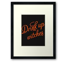 Drink up witches Framed Print