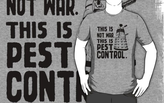 This is not war, This is pest control. [black] by nimbusnought