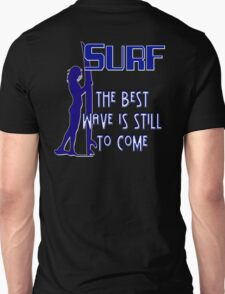 Surf - The Best Wave is Still to Come T-Shirt