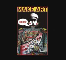Make Art Not War by Larry Butterworth