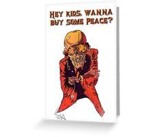 Wanna Buy Some Peace?  Greeting Card
