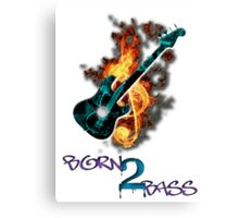 Born 2 Bass  Canvas Print