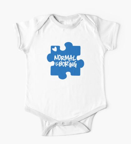 Normal Is Boring, Autism Awareness One Piece - Short Sleeve