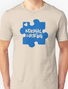 Normal Is Boring, Autism Awareness T-Shirt