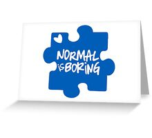 Normal Is Boring, Autism Awareness Greeting Card