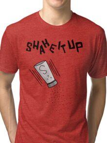 Shake it up Tri-blend T-Shirt