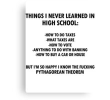 Things I never learned in High School Canvas Print