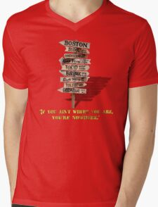 If You Ain't Where You Are, You're Nowhere Mens V-Neck T-Shirt