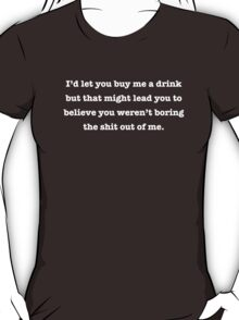 Buy Me A Drink T-Shirt
