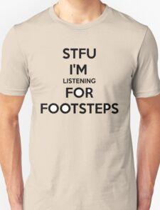 STFU FOOTSTEPS - CS:GO T-Shirt