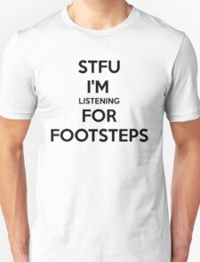 STFU FOOTSTEPS - CS:GO T-Shirt