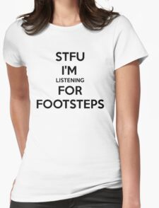 STFU FOOTSTEPS - CS:GO Womens Fitted T-Shirt